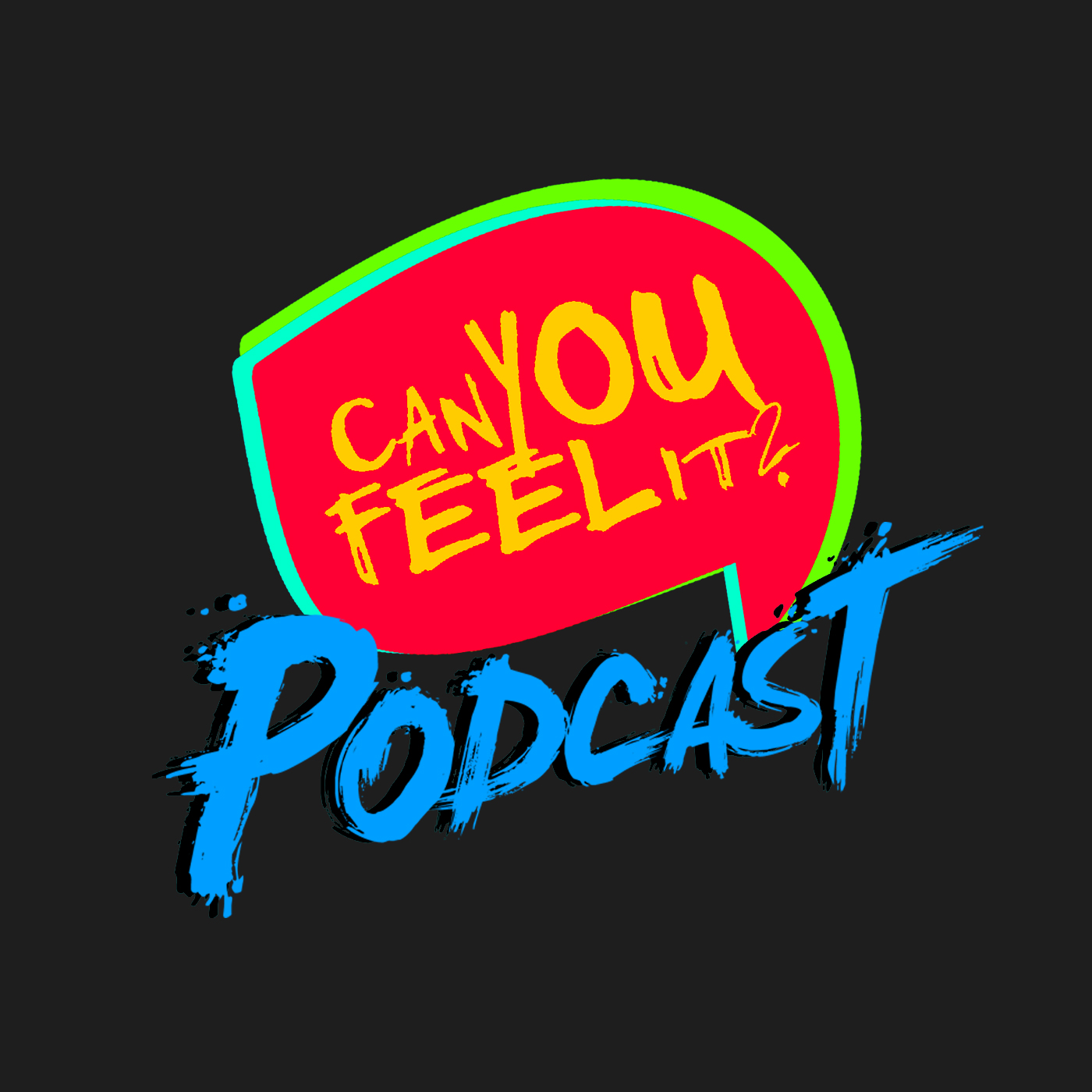 Podcast – Can You Feel IT?
