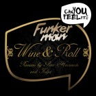 Out Now! Funkerman ft. I-Candy – Wine & Roll EP